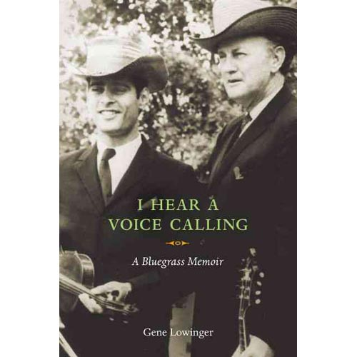 I Hear a Voice Calling : A Bluegrass Memoir