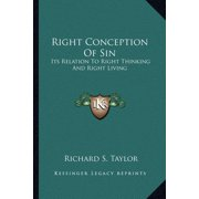 Right Conception of Sin : Its Relation to Right Thinking and Right Living