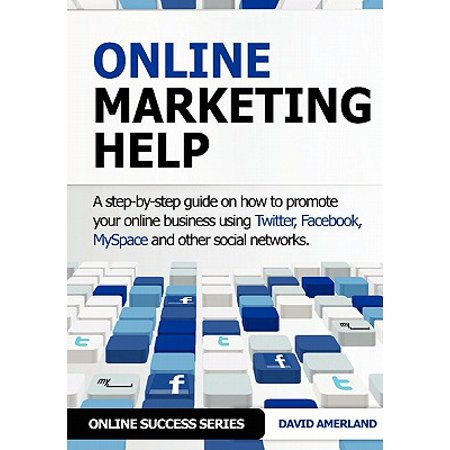 Online Marketing Help : How to Promote Your Online Business Using Twitter, Facebook, Myspace and Other Social (Best Way To Promote Business On Facebook)