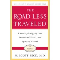 The Road Less Traveled, Timeless Edition : A New Psychology of Love, Traditional Values and Spiritual Growth