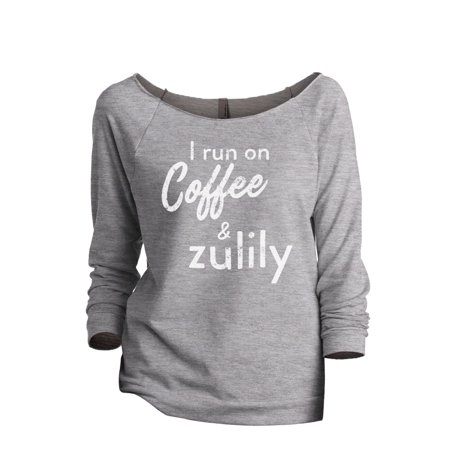 Thread Tank I Run On Coffee And Zulily Womens Slouchy 3 4 Sleeves Raglan Sweatshirt Sport Grey Small