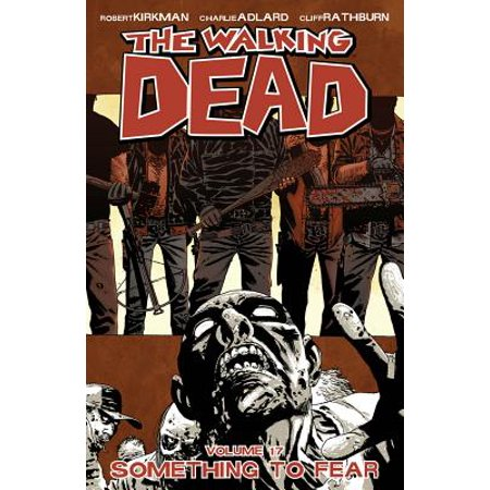 The Walking Dead Volume 17: Something to Fear (The Walking Dead And Fear The Walking Dead)