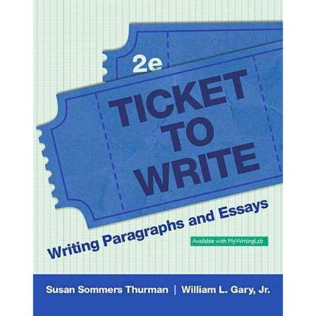 ticket to write writing paragraphs and essays com ticket to write writing paragraphs and essays