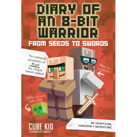 Diary of an 8-Bit Warrior: From Seeds to Swords (Book 2 8-Bit Warrior series) : An Unofficial Minecraft Adventure](Minecraft Halloween Adventure Map)