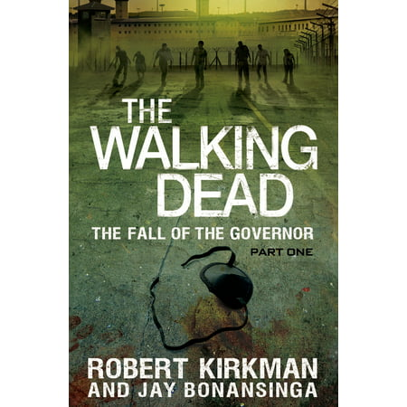The Walking Dead: The Fall of the Governor: Part (House Of The Dead Series 1 Part 1)