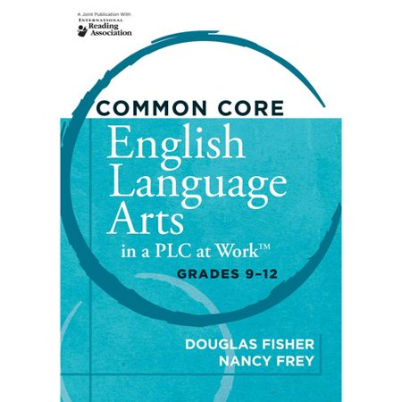 Common Core English Language Arts in a PLC at Work: Grades 9-12 by