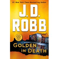 Golden in Death : An Eve Dallas Novel (In Death, Book 50)
