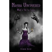 Nasha Uncovered: What's Yet To Come (Paperback)