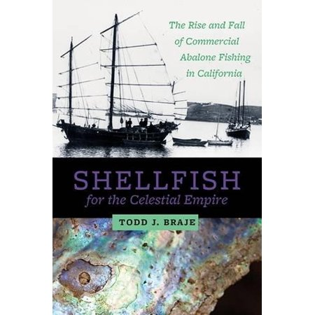 Shellfish For The Celestial Empire   The Rise And Fall Of Commercial Abalone Fishing In California
