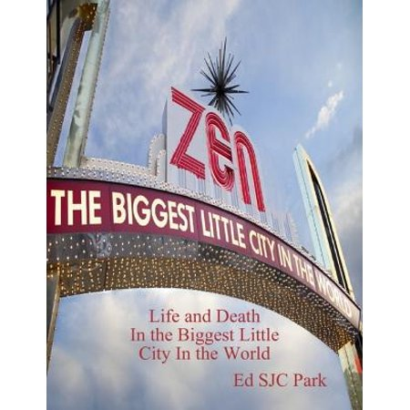 Zen: Life and Death In the Biggest Little City In the World - - Biggest Cities In Ohio