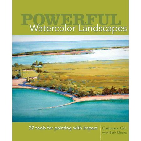Powerful Watercolor Landscapes: 37 Tools for Painting With Impact
