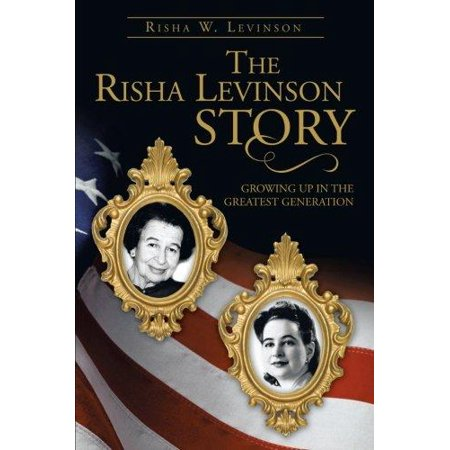 The Risha Levinson Story  Growing Up In The Greatest Generation