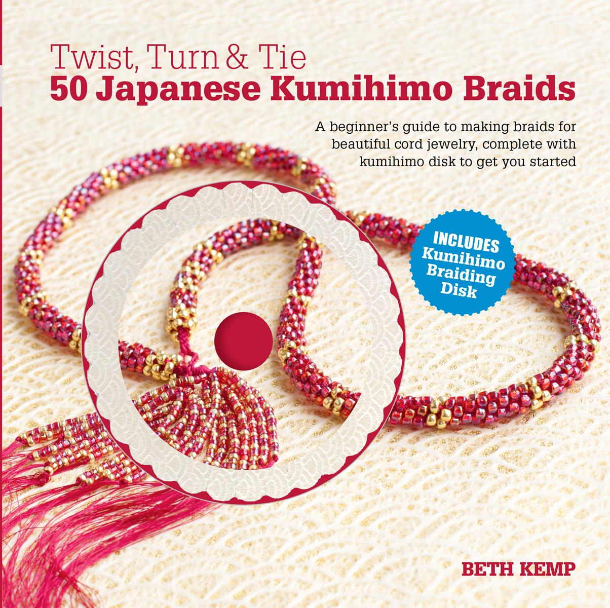 Twist, Turn & Tie : 50 Japanese Kumihimo Braids