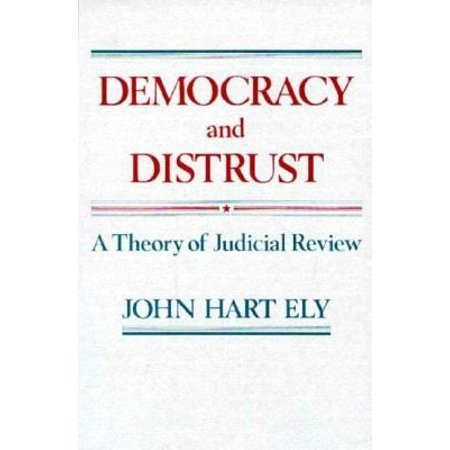 Harvard Paperbacks: Democracy and Distrust: A Theory of Judicial Review (Paperback)