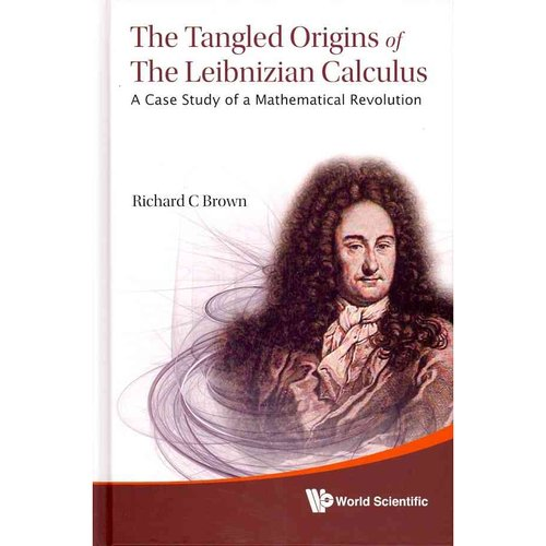 The Tangled Origins of the Leibnizian Calculus: A Case Study of a Mathematical Revolution