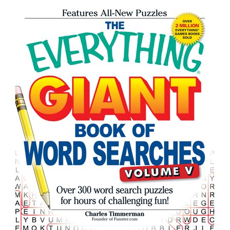 The Everything Giant Book Of Word Searches  Volume V   Over 300 Word Search Puzzles For Hours Of Challenging Fun