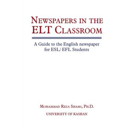 Newspapers in the ELT Classroom : A Guide to the English Newspaper for ESL/ Efl