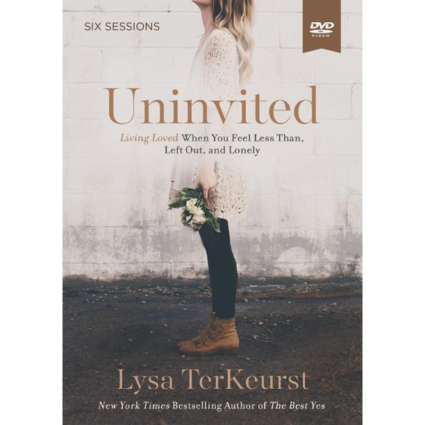 Uninvited Video Study: Living Loved When You Feel Less Than, Left Out, and Lonely (Other)