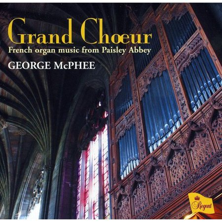 GRAND CHOEUR: FRENCH ORGAN MUSIC FROM PAISLEY