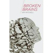 Broken Brains (Paperback)