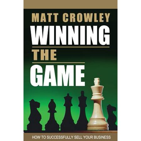 Winning the Game : How to Successfully Sell Your Business