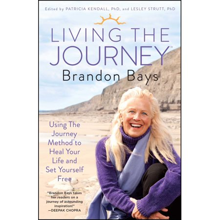 Living The Journey : Using The Journey Method to Heal Your Life and Set Yourself Free
