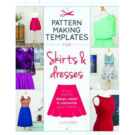 Customized Matches (Pattern Making Templates for Skirts & Dresses : All You Need to Design, Adapt, and Customize Your)