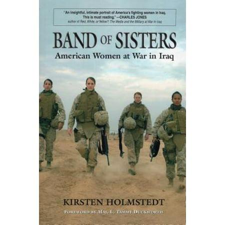 Band of Sisters : American Women at War in Iraq (Best Iraq War Memoirs)