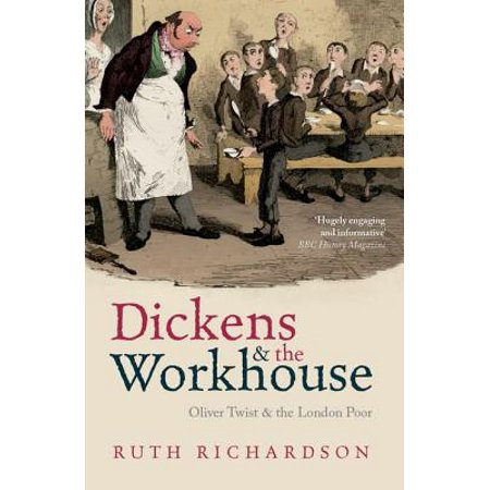 Dickens and the Workhouse : Oliver Twist and the London