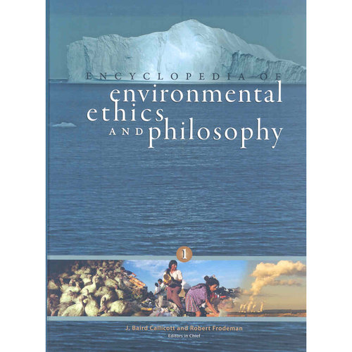 encyclopedia of environmental ethics and philosophy Get this from a library encyclopedia of environmental ethics and philosophy [j baird callicott robert frodeman] -- examines the philosophical and ethical issues underlying contemporary.