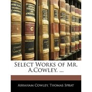 Select Works of Mr. A.Cowley. ...