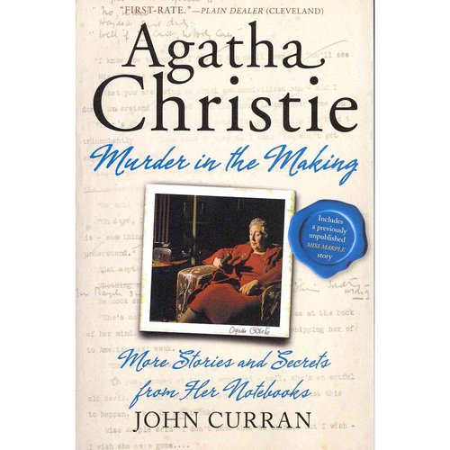 Agatha Christie: Murder in the Making - More Stories and Secrets from Her Notebooks