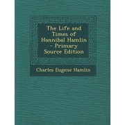 The Life and Times of Hannibal Hamlin