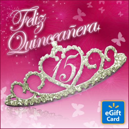 Feliz Quinceanera Walmart eGift Card for $<!---->
