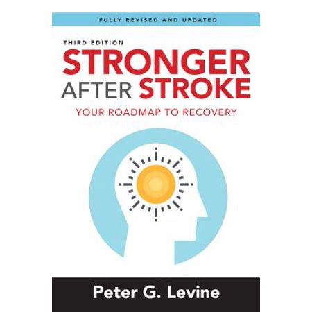 Stronger After Stroke, Third Edition : Your Roadmap to