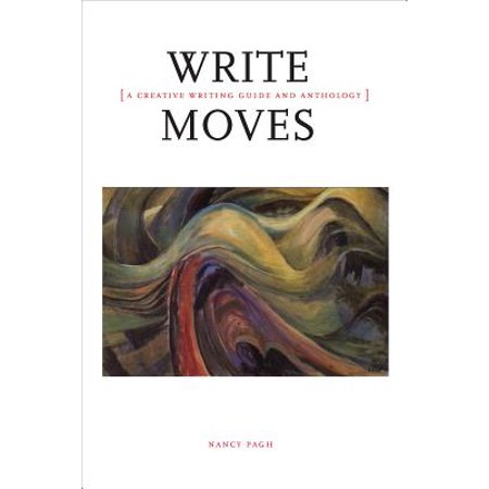 Write Moves: A Creative Writing Guide and Anthology (Halloween Creative Writing Activities High School)