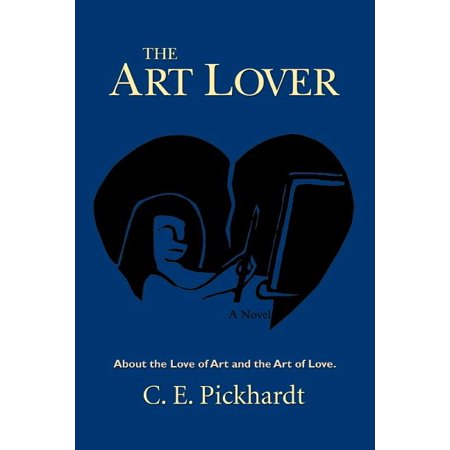 The Art Lover : About the Love of Art and the Art of Love. The Art Lover: About the Love of Art and the Art of Love.