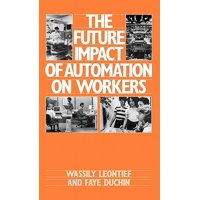 The Future Impact of Automation on Workers