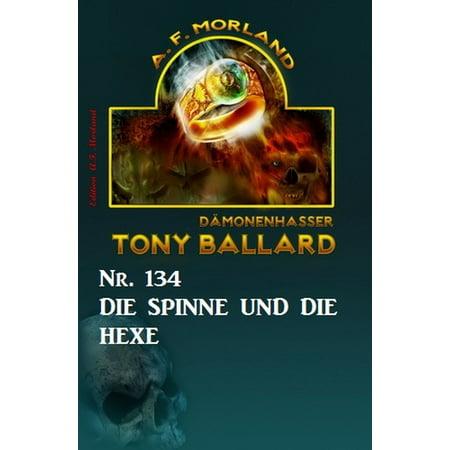 ?Die Spinne und die Hexe Tony Ballard Nr. 134 - eBook (Tony Und Burch)