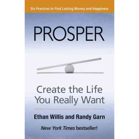 Prosper: Create the Life You Really Want: Six Practices To Find Lasting Money and Happiness