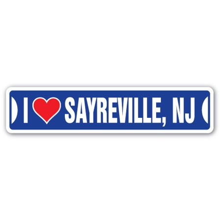 I LOVE SAYREVILLE, NEW JERSEY Street Sign nj city state us wall road décor (Nj City Hall)