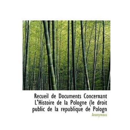 Recueil de Documents Concernant L'Histoire de La Pologne (Le Droit Public de La R Publique de Pologn - image 1 of 1