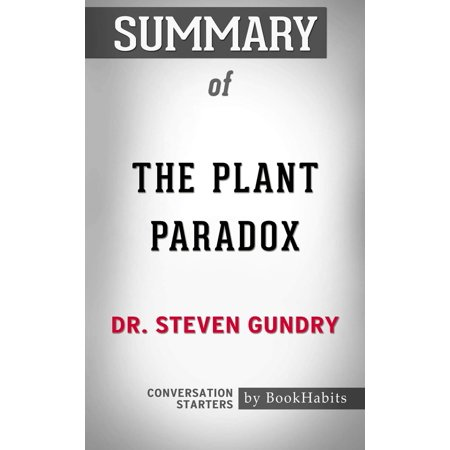 Summary of The Plant Paradox by Dr. Steven Gundry | Conversation Starters -