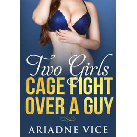 Two Girls Cage Fight Over A Guy - eBook](Two Guys And A Girl Psycho Halloween)