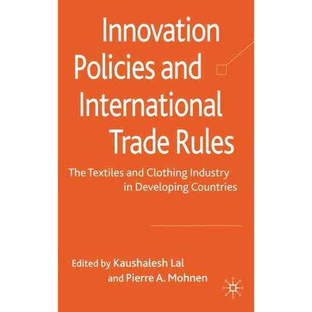 Innovation Policies And International Trade Rules  The Textiles And Clothing Industry In Developing Countries