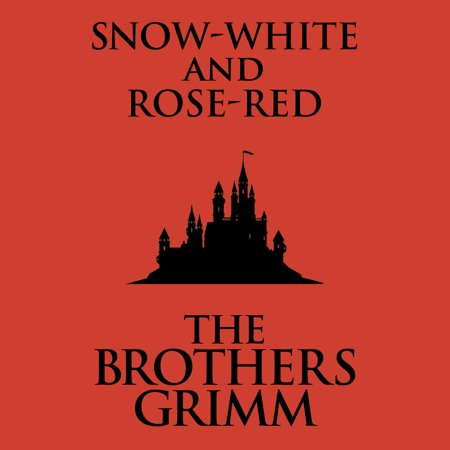 Snow-White and Rose-Red - Audiobook - Walmart com