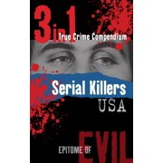 Serial Killers USA (3-in-1 True Crime Compendium) - eBook