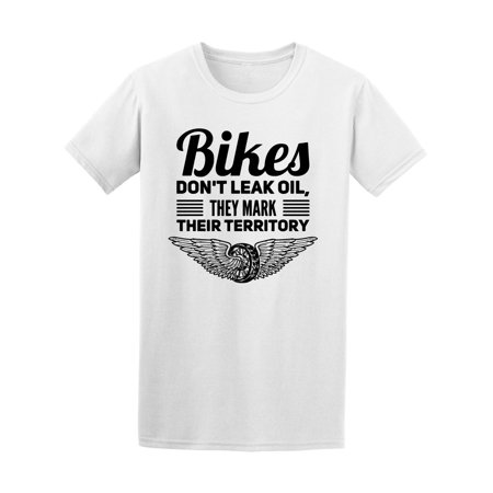 Bikers Don't Leak Oil Motorcycle Quote Tee Men's -Image by Shutterstock