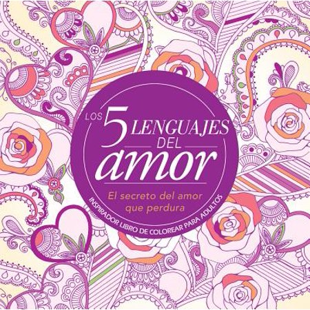 Ideas De Disfraces Para Halloween Adultos (Los 5 Lenguajes del Amor: Libro de Colorear Para Adultos=the 5 Love Languages: Adult Coloring Book : Inspirador Libro de Colorear Para)