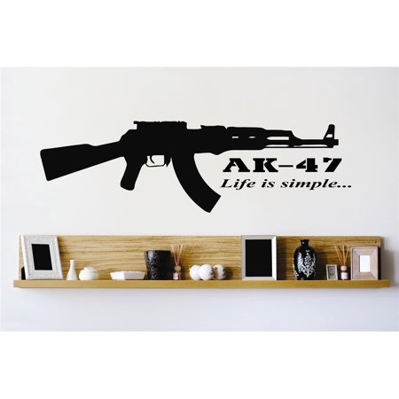 Do It Yourself Wall Decal Sticker Ak 47 Life Is Simple Gun War Quote